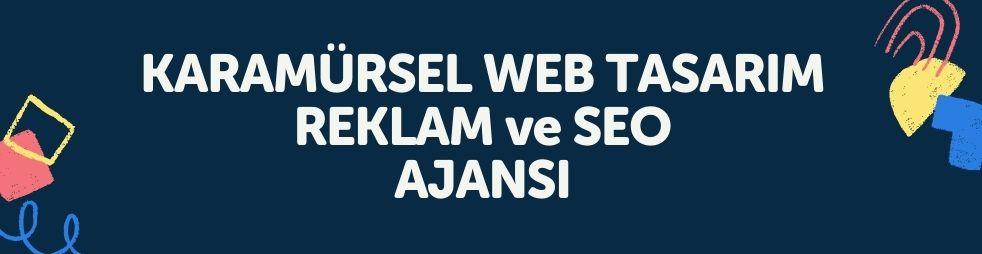 KARAMURSEL-WEB-TASARIM-REKLAM-ve-SEO-AJANSI
